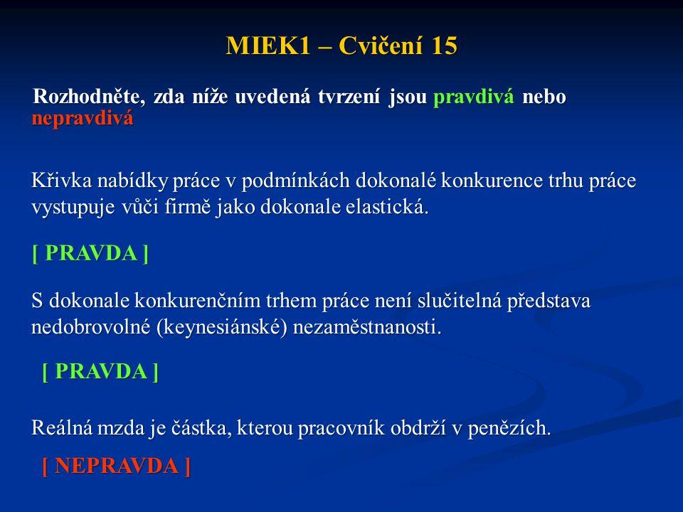 MIEK1 – Cvičení 15 [ PRAVDA ] [ PRAVDA ] [ NEPRAVDA ]